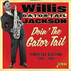 Amazon.co.jp: DOIN' THE GATOR TAIL ? TENOR SAX BLASTING 1949-1959: 音楽