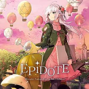 EPiDOTE-Mitsuki Nakae Works Best Album-(初回生産限定盤)