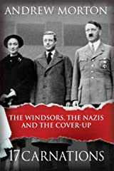 17 Carnations: The Windsors, The Nazis and The Cover-Up Kindle Edition