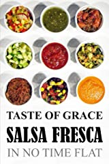 Taste of Grace Salsa Fresca: In No Time Flat Paperback