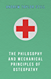 The Philosophy and Mechanical Principles of Osteopathy (English Edition)