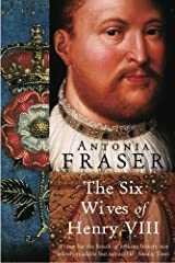 The Six Wives Of Henry VIII (WOMEN IN HISTORY) Kindle Edition