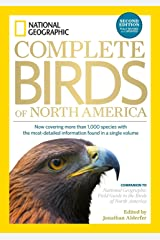 NG Complete Birds of North America, 2nd Edition: Now Covering More Than 1,000 Species With the Most-Detailed Information Found in a Single Volume Hardcover