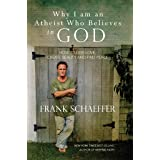 Why I am an Atheist Who Believes in God: How to give love, create beauty and find peace