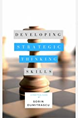 Developing Strategic Thinking Skills: A Practical Guide Kindle Edition