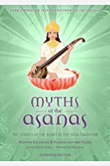 Myths of the Asanas: The Stories at the Heart of the Yoga Tradition Kindle Edition