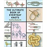 The Ultimate Book of Everyday Knots: (over 15,000 copies sold)