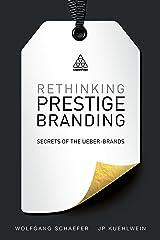 Rethinking Prestige Branding: Secrets of the Ueber-Brands (English Edition) Kindle版