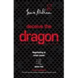 Deceive the Dragon: Negotiating to retain power (The Dao of Negotiation: The Path between Eastern strategies and Western mind