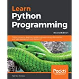 Learn Python Programming - Second Edition: The no-nonsense, beginner's guide to programming, data science, and web developmen