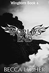 World's End (Wingborn Book 6) Kindle Edition