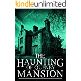The Haunting of Quenby Mansion (A Riveting Haunted House Mystery Series Book 4)