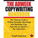 The Adweek Copywriting Handbook: The Ultimate Guide to Writing Powerful Advertising and Marketing Copy from One of America′s