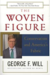 The Woven Figure: Conservatism and America's Fabric Kindle Edition