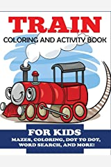 Train Coloring and Activity Book for Kids: Mazes, Coloring, Dot to Dot, Word Search, and More!, Kids 4-8 Paperback