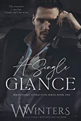 A Single Glance (Irresistible Attraction Book 1) Kindle Edition
