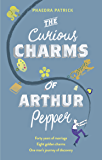 The Curious Charms Of Arthur Pepper: An uplifting, feel-good novel about love and second chances (English Edition)