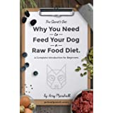 Why You NEED to Feed Your Dog a Raw Food Diet: A Complete Introduction for Beginners