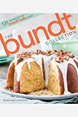 The Bundt Collection: Over 128 Recipes for the Bundt Cake Enthusiast Hardcover