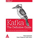 KAFKA: THE DEFINITIVE GUIDE: REAL-TIME DATA AND STREAM PROCESSING AT SCALE [Paperback] [Jan 01, 2017] Neha Narkhede