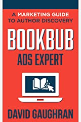 BookBub Ads Expert: A Marketing Guide to Author Discovery (Let's Get Publishing Book 3) Kindle Edition