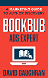 BookBub Ads Expert: A Marketing Guide to Author Discovery (L…