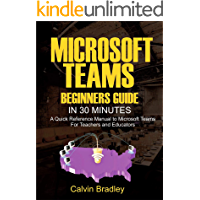Microsoft Teams Beginners Guide in 30 Minutes : A Quick Refe…