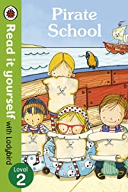 Pirate School - Read it yourself with Ladybird: Level 2