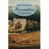 Presumption: An Entertainment: An Entertainment: A Sequel to Pride and Prejudice
