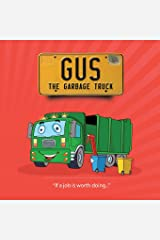 Gus The Garbage Truck: 1 Paperback