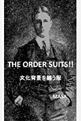 THE ORDER SUITS!! 文化背景を纏う服: スーツの歴史を通して知る3種のオーダー Kindle版