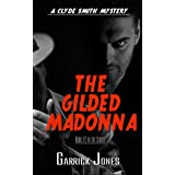 The Gilded Madonna: A Clyde Smith Mystery (The Clyde Smith Mysteries Book 2)
