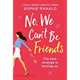 No, We Can't Be Friends: A totally perfect romantic comedy (English Edition)