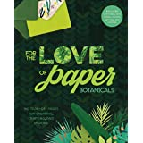 For the Love of Paper: Botanicals: 160 Tear-Off Pages for Creating, Crafting, and Sharing: 3