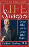 Life Strategies: Doing What Works, Doing What Matters