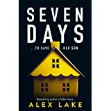Seven Days: The gripping psychological crime suspense thriller you won't be able to put down from a Top Ten Sunday Times best