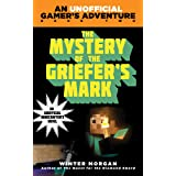The Mystery of the Griefer's Mark: An Unofficial Gamer's Adventure, Book Two (An Unofficial Gamer's Adventure 2)