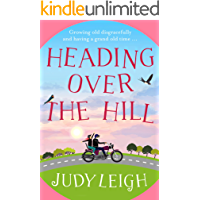 Heading Over the Hill: The perfect funny, uplifting read for…