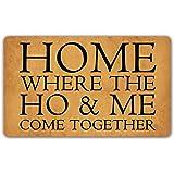 DoubleJun Funny Doormat Home Where The HO and ME Come Together Entrance Mat Floor Rug Indoor/Outdoor/Front Door Mats Home Dec