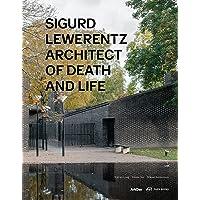 Sigurd Lewerentz: Architect of Death and Life