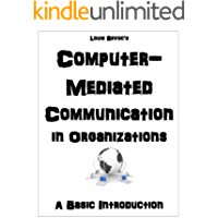 Computer-Mediated Communication in Organizations: A Basic In…
