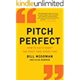 Pitch Perfect: How to Say It Right the First Time, Every Time (How to Say It Right the First Time, Every Time Hardcover)