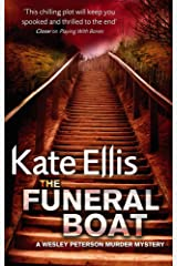 The Funeral Boat: Book 4 in the DI Wesley Peterson crime series Kindle Edition