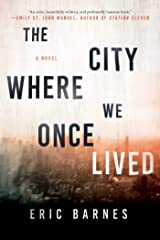The City Where We Once Lived: A Novel Kindle Edition