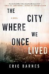 The City Where We Once Lived: A Novel Kindle Edition