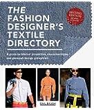 The Fashion Designer's Textile Directory: The Creative Use o…