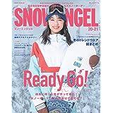 SNOW ANGEL 20-21 [Ready Go! 待ちに待った冬がやって来た!スノーボードに行く準備はできてる?] (HINODE MOOK 604)
