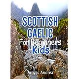 Scottish Gaelic for Beginners Kids: A Beginner Scottish Gaelic Workbook, Scottish Gaelic for Kids First Words (Scottish Gaeli