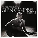 Gentle On My Mind: The Best Of