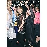 『ルーディエスタ/アンチクライスタ the dresscodes A.K.A. LIVE!』[DVD]